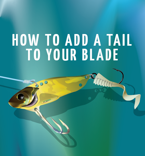 TACKLE TWEAK — ADD A TAIL TO YOUR BLADE